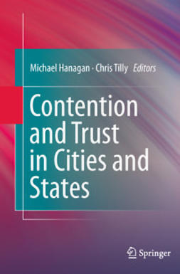 Hanagan, Michael - Contention and Trust in Cities and States, e-bok