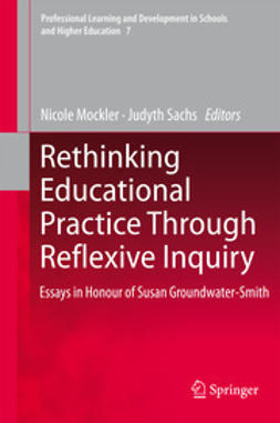 Mockler, Nicole - Rethinking Educational Practice Through Reflexive Inquiry, ebook