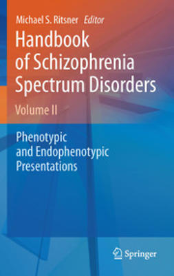 Ritsner, Michael - Handbook of Schizophrenia Spectrum Disorders, Volume II, ebook