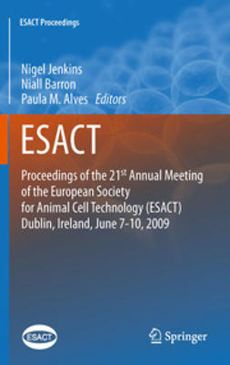 Jenkins, Nigel - Proceedings of the 21st Annual Meeting of the European Society for Animal Cell Technology (ESACT), Dublin, Ireland, June 7-10, 2009, ebook