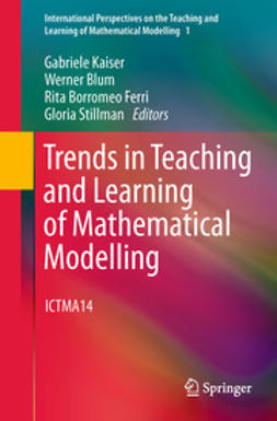 Kaiser, Gabriele - Trends in Teaching and Learning of Mathematical Modelling, ebook