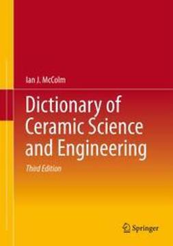 McColm, Ian J. - Dictionary of Ceramic Science and Engineering, ebook