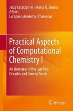 Leszczynski, Jerzy - Practical Aspects of Computational Chemistry I, ebook