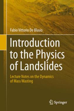 Blasio, Fabio Vittorio - Introduction to the Physics of Landslides, ebook