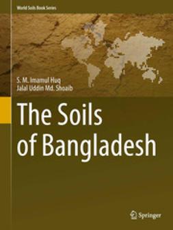 Huq, S.M. Imamul - The Soils of Bangladesh, ebook