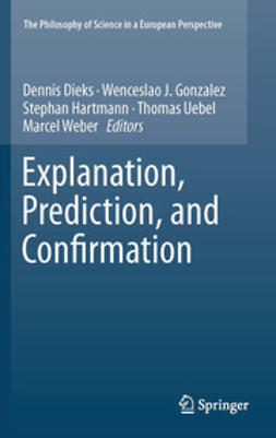 Dieks, Dennis - Explanation, Prediction, and Confirmation, ebook