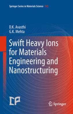 Avasthi, D. K. - Swift Heavy Ions for Materials Engineering and Nanostructuring, ebook