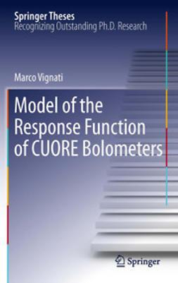 Vignati, Marco - Model of the Response Function of CUORE Bolometers, ebook