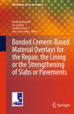 Bissonnette, Benoît - Bonded Cement-Based Material Overlays for the Repair, the Lining or the Strengthening of Slabs or Pavements, ebook