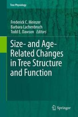 Meinzer, Frederick C. - Size- and Age-Related Changes in Tree Structure and Function, ebook