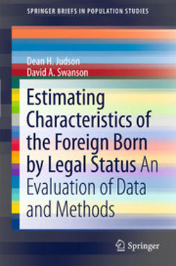 Swanson, David A. - Estimating Characteristics of the Foreign-Born by Legal Status, e-bok