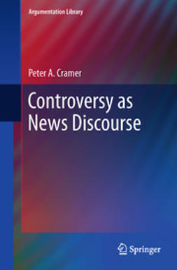 Cramer, Peter A. - Controversy as News Discourse, ebook