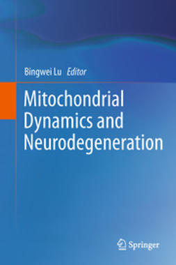 Lu, Bingwei - Mitochondrial Dynamics and Neurodegeneration, e-bok