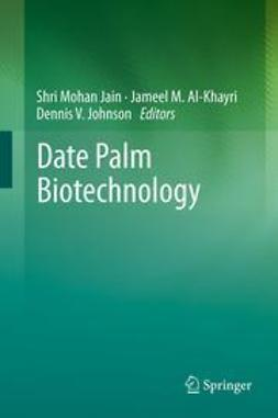 Jain, Shri Mohan - Date Palm Biotechnology, ebook