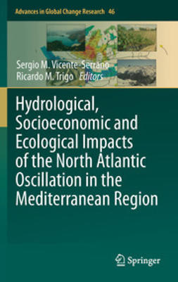 Vicente-Serrano, Sergio M. - Hydrological, Socioeconomic and Ecological Impacts of the North Atlantic Oscillation in the Mediterranean Region, ebook