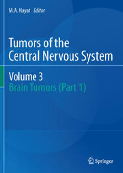 Hayat, M.A. - Tumors of the Central Nervous system, Volume 3, ebook