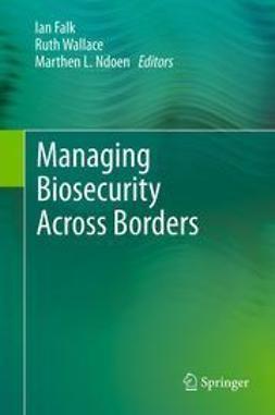 Falk, Ian - Managing Biosecurity Across Borders, ebook