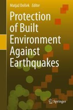Dolšek, Matjaž - Protection of Built Environment Against Earthquakes, ebook