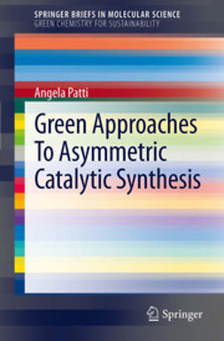 Patti, Angela - Green Approaches To Asymmetric Catalytic Synthesis, ebook