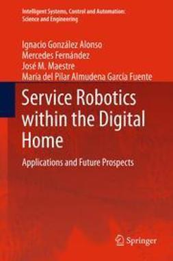 Alonso, Ignacio González - Service Robotics within the Digital Home, ebook