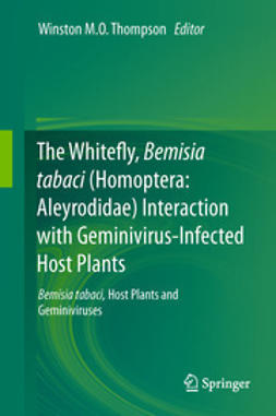 Thompson, Winston M.O. - The Whitefly, Bemisia tabaci (Homoptera: Aleyrodidae) Interaction with Geminivirus-Infected Host Plants, ebook