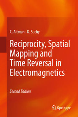 Altman, C. - Reciprocity, Spatial Mapping and Time Reversal in Electromagnetics, ebook