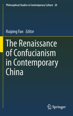 Fan, Ruiping - The Renaissance of Confucianism in Contemporary China, ebook