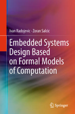 Radojevic, Ivan - Embedded Systems Design Based on Formal Models of Computation, ebook