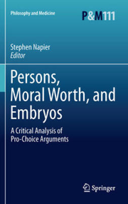 Napier, Stephen - Persons, Moral Worth, and Embryos, ebook