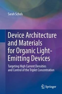 Schols, Sarah - Device Architecture and Materials for Organic Light-Emitting Devices, e-bok