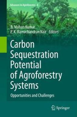 Kumar, B. Mohan - Carbon Sequestration Potential of Agroforestry Systems, ebook
