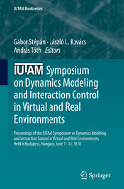 Stépán, Gábor - IUTAM Symposium on Dynamics Modeling and Interaction Control in Virtual and Real Environments, ebook