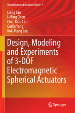 Yan, Liang - Design, Modeling and Experiments of 3-DOF Electromagnetic Spherical Actuators, ebook