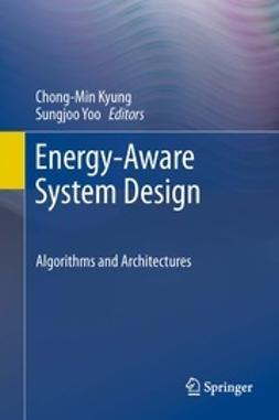 Kyung, Chong-Min - Energy-Aware System Design, e-bok