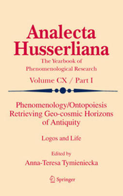 Tymieniecka, A-T. - Phenomenology/Ontopoiesis Retrieving Geo-cosmic Horizons of Antiquity, ebook