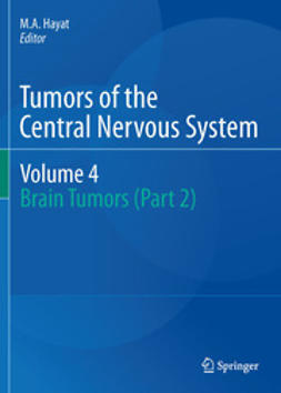 Hayat, M.A. - Tumors of the Central Nervous System, Volume 4, ebook