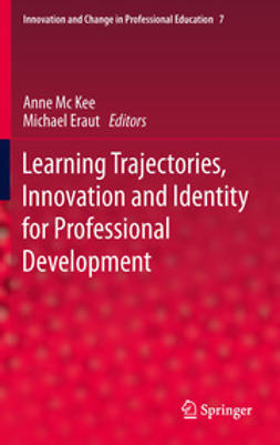 Kee, Anne Mc - Learning Trajectories, Innovation and Identity for Professional Development, e-bok