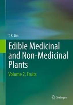 Lim, T. K. - Edible Medicinal And Non-Medicinal Plants, ebook