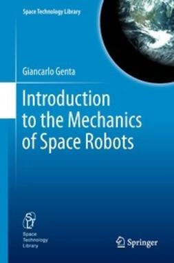Genta, Giancarlo - Introduction to the Mechanics of Space Robots, ebook