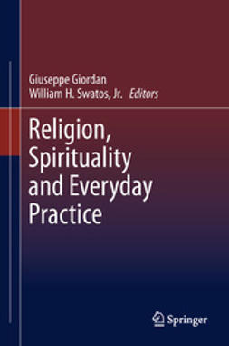Giordan, Giuseppe - Religion, Spirituality and Everyday Practice, ebook