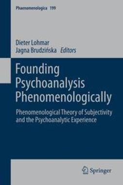 Lohmar, Dieter - Founding Psychoanalysis Phenomenologically, ebook