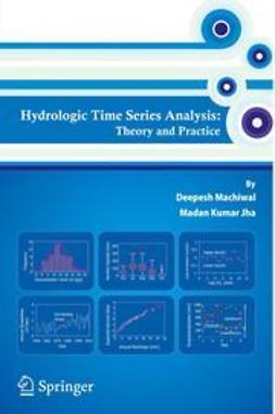 Machiwal, Deepesh - Hydrologic Time Series Analysis: Theory and Practice, ebook