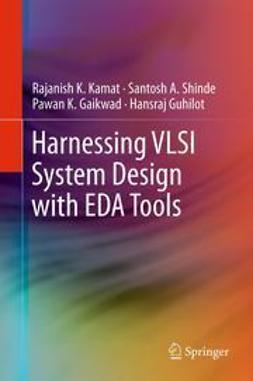 Kamat, Rajanish K. - Harnessing VLSI System Design with EDA Tools, ebook