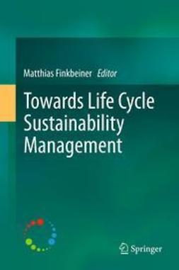Finkbeiner, Matthias - Towards Life Cycle Sustainability Management, ebook