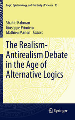 Rahman, Shahid - The Realism-Antirealism Debate in the Age of Alternative Logics, e-kirja