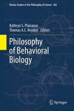 Plaisance, Kathryn S. - Philosophy of Behavioral Biology, ebook