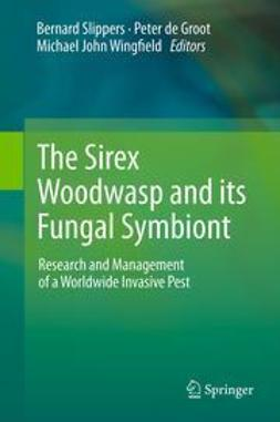 Slippers, Bernard - The Sirex Woodwasp and its Fungal Symbiont:, ebook