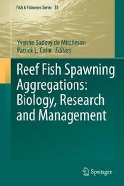 Mitcheson, Yvonne Sadovy de - Reef Fish Spawning Aggregations: Biology, Research and Management, ebook