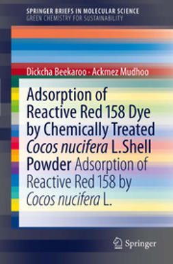 Mudhoo, Ackmez - Adsorption of Reactive Red 158 Dye by Chemically Treated Cocos Nucifera L. Shell Powder, ebook
