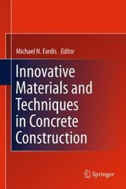 Fardis, Michael N. - Innovative Materials and Techniques in Concrete Construction, ebook
